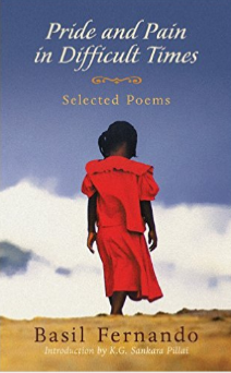 WORLD: Pride and Pain in Difficult Times: Selected Poems by Basil Fernando