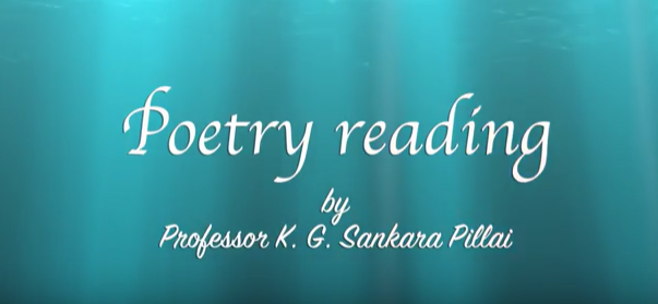WORLD: A Video ON ''Thoughts on poetry, with poetry recital in Sri Lanka by Professor. K. G. Sankara Pillai''